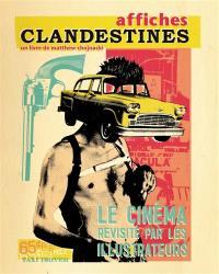 Affiches clandestines : le cinéma revisité par les illustrateurs
