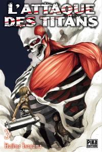 L'attaque des titans. Volume 3, L'attaque des titans