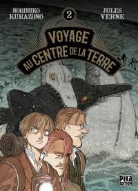 Voyage au centre de la Terre. Volume 2