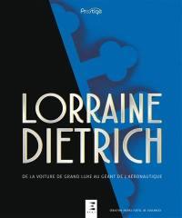 Lorraine-Dietrich : de la voiture de grand luxe au géant de l'aéronautique