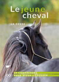 Le jeune cheval : le comprendre pour mieux l'éduquer
