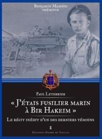 J'étais fusilier marin à Bir Hakeim