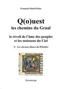 Q(o)uest, les chemins du Graal. Volume 3, Les chevaux blancs du Wiltshire