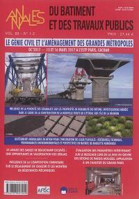 Annales du bâtiment et des travaux publics. n° 1-2 (2017), Le génie civil et l'aménagement des grandes métropoles : GC'2017, 15 et 16 mars 2017 à l'ESTP Paris, Cachan