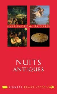 Nuits antiques : l'Antiquité par ses textes