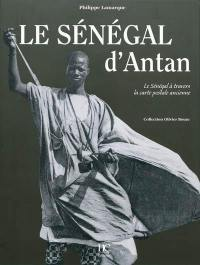 Le Sénégal d'antan : le Sénégal à travers la carte postale ancienne : collection Olivier Bouze