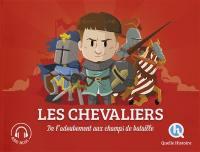 Les chevaliers : de l'adoubement aux champs de bataille