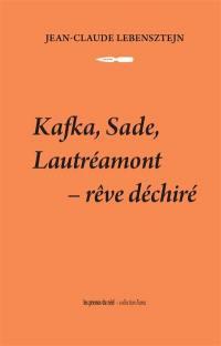 Kafka, Sade, Lautréamont