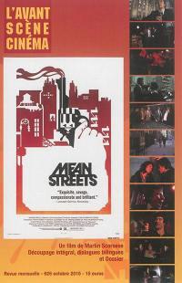 Avant-scène cinéma (L'). n° 626, Mean streets : un film de Martin Scorsese : découpage intégral, dialogues bilingues et dossier