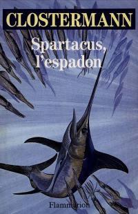 Spartacus, l'espadon