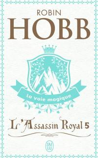 L'assassin royal. Volume 5, La voie magique