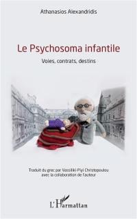Le psychosoma infantile : voies, contrats, destins