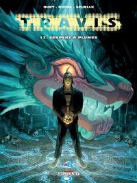 Travis. Volume 13, Serpent à plumes