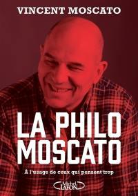 La philo Moscato : à l'usage de ceux qui pensent trop