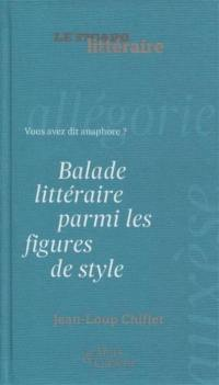 Balade littéraire parmi les figures de style : vous avez dit anaphore ?
