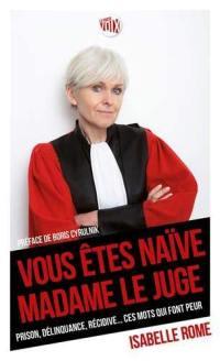 Vous êtes naïve, madame le juge