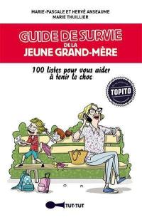 Guide de survie de la jeune grand-mère : 100 listes pour vous aider à tenir le choc