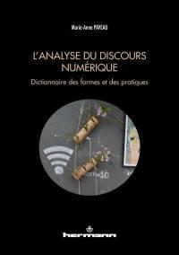 L'analyse du discours numérique : dictionnaire des formes et des pratiques