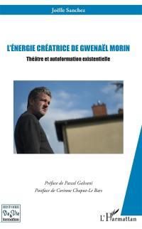 L'énergie créatrice de Gwenaël Morin