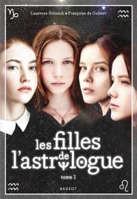 Les filles de l'astrologue. Volume 1