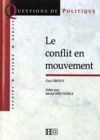 Le conflit en mouvement