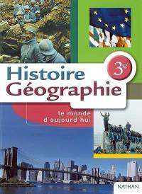 Histoire, géographie, 3e : le monde d'aujourd'hui : programme 1999