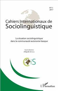 Cahiers internationaux de sociolinguistique. n° 11, La situation sociolinguistique dans la communauté autonome basque