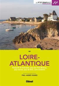 En Loire-Atlantique : presqu'île de Guérande, pays des Trois Rivières, pays nantais, pays de Retz, Loire ancéenne...