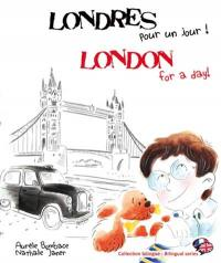 Londres pour un jour ! = London for a day !