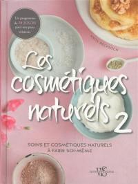 Les cosmétiques naturels. Volume 2,