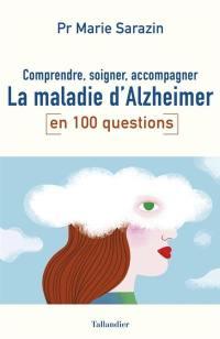 La maladie d'Alzheimer en 100 questions