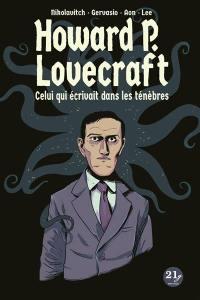 Howard P. Lovecraft : celui qui écrivait dans les ténèbres