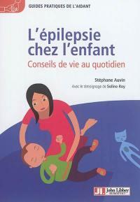L'épilepsie chez l'enfant : conseils de vie au quotidien