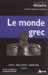 Histoire ancienne. Volume 1, Le monde grec : cours, documents, méthodes