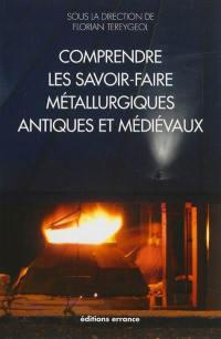 Comprendre les savoir-faire métallurgiques antiques et médiévaux : l'expérimentation archéologique et archéométrique sur la plate-forme expérimentale de Melle