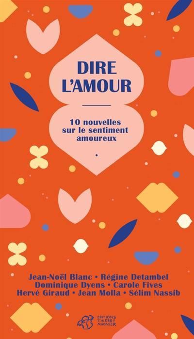 Dire l'amour : 10 nouvelles sur le sentiment amoureux