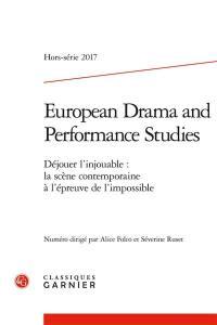 European drama and performance studies, Déjouer l'injouable : la scène contemporaine à l'épreuve de l'impossible