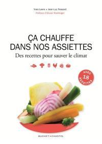 Ca chauffe dans mon assiette : des recettes pour sauver le climat