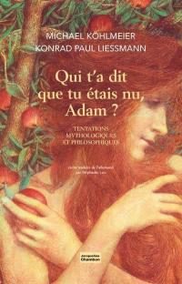 Qui t'a dit que tu étais nu, Adam ?