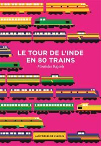 Le tour de l'Inde en 80 trains