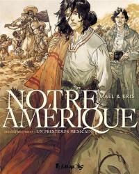 Notre Amérique. Volume 2, Un printemps mexicain