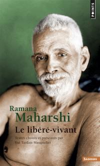 Ramana Maharshi : le libéré vivant