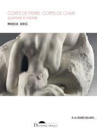 Corps de pierre, corps de chair : sculpture et théâtre