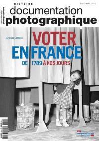 Documentation photographique (La). n° 8122, Voter en France : de 1789 à nos jours