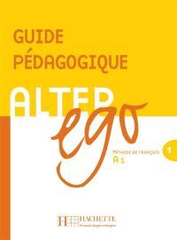 Alter ego 1, méthode de français A1 : guide pédagogique
