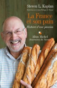 La France et son pain : histoire d'une passion : entretiens avec Jean-Philippe de Tonnac