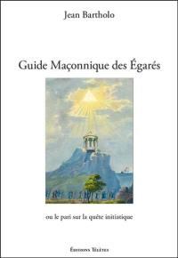 Guide maçonnique des égarés ou Le pari sur la quête initiatique