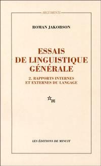 Essai de linguistique générale. Volume 2, Rapports internes et externes du langage