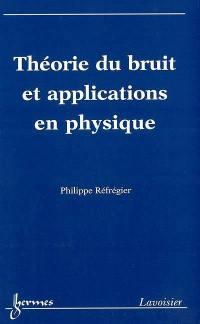 Théorie du bruit et applications en physique