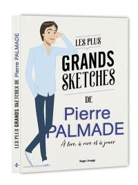 Les plus grands sketches de Pierre Palmade